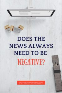 Why is the news negative?