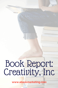 Book Report: Creativity, Inc