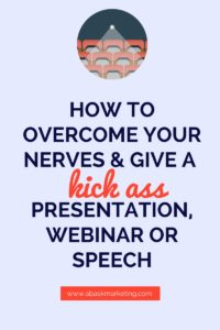 Overcoming Nerves to give a kick-ass presentation, webinar or speech | Abask Marketing