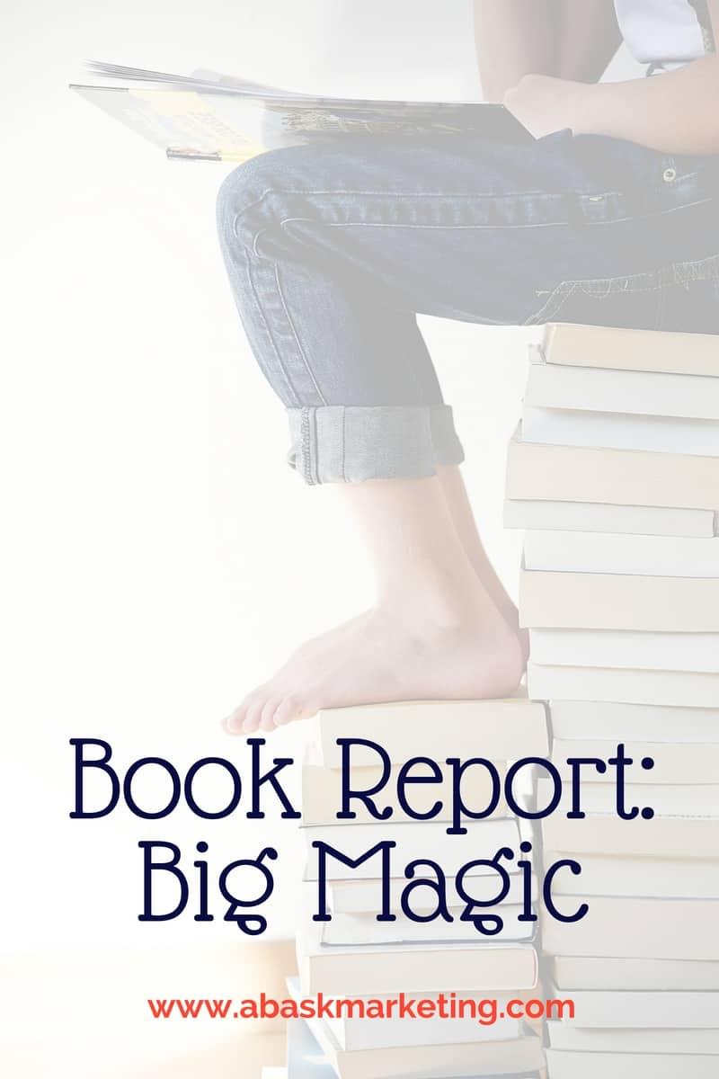 Book Report- Big Magic