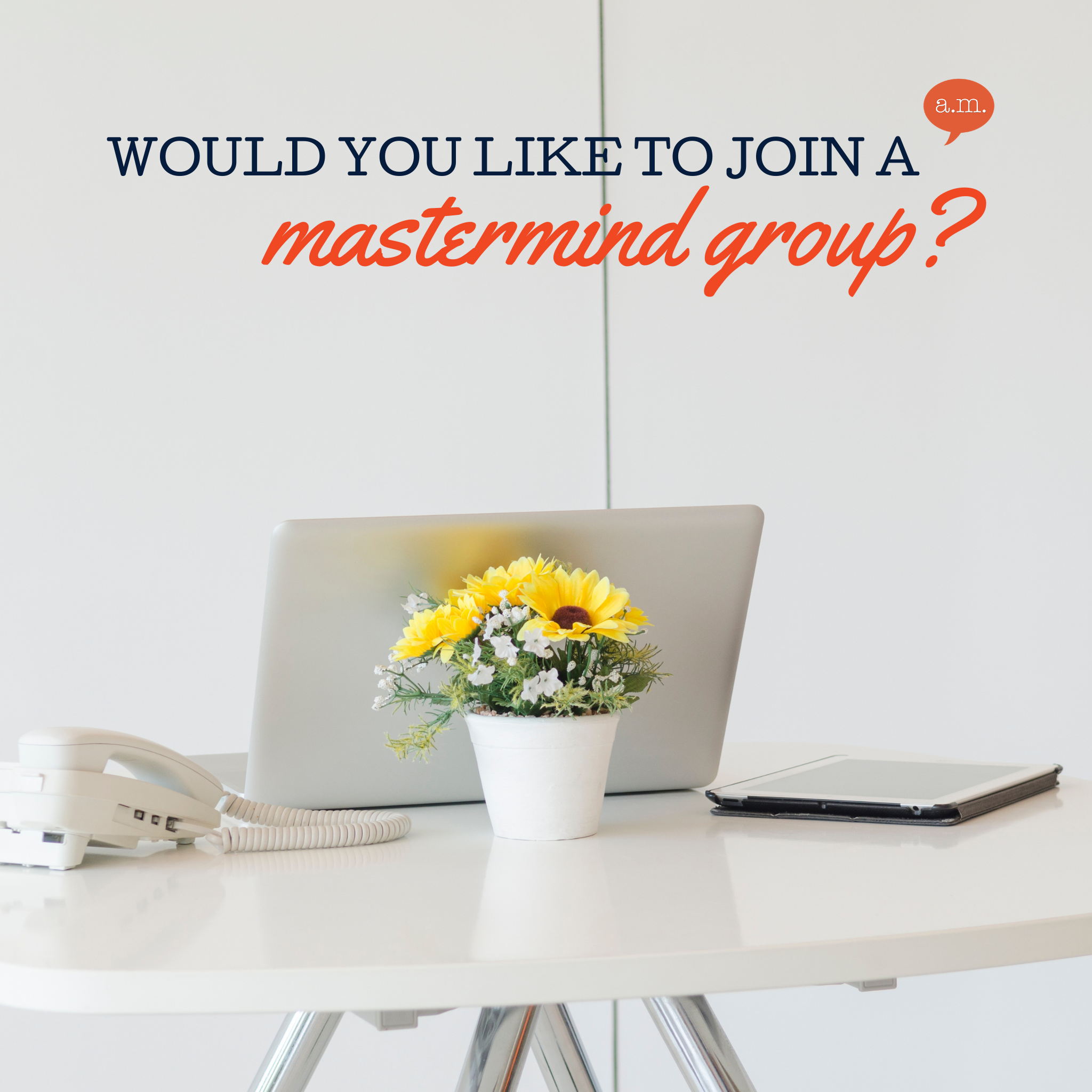 Every writer should be in a mastermind group they love