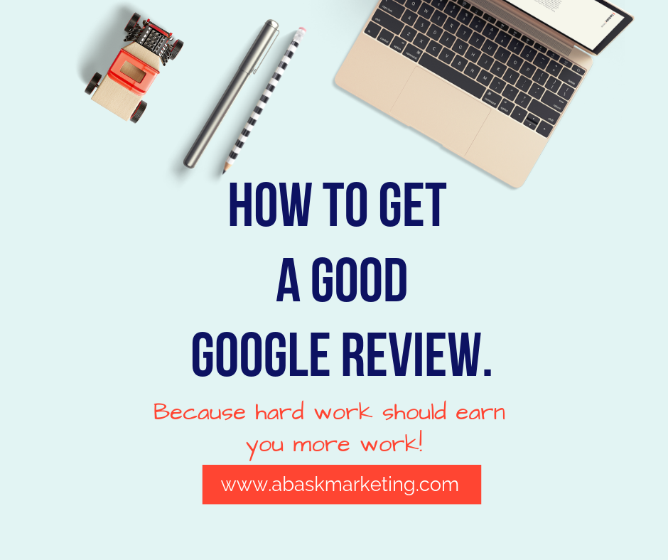 HOW TO GET A GOOD GOOGLE REVIEW