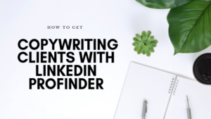 How To Get Copywriting Clients On LinkedIn Profinder