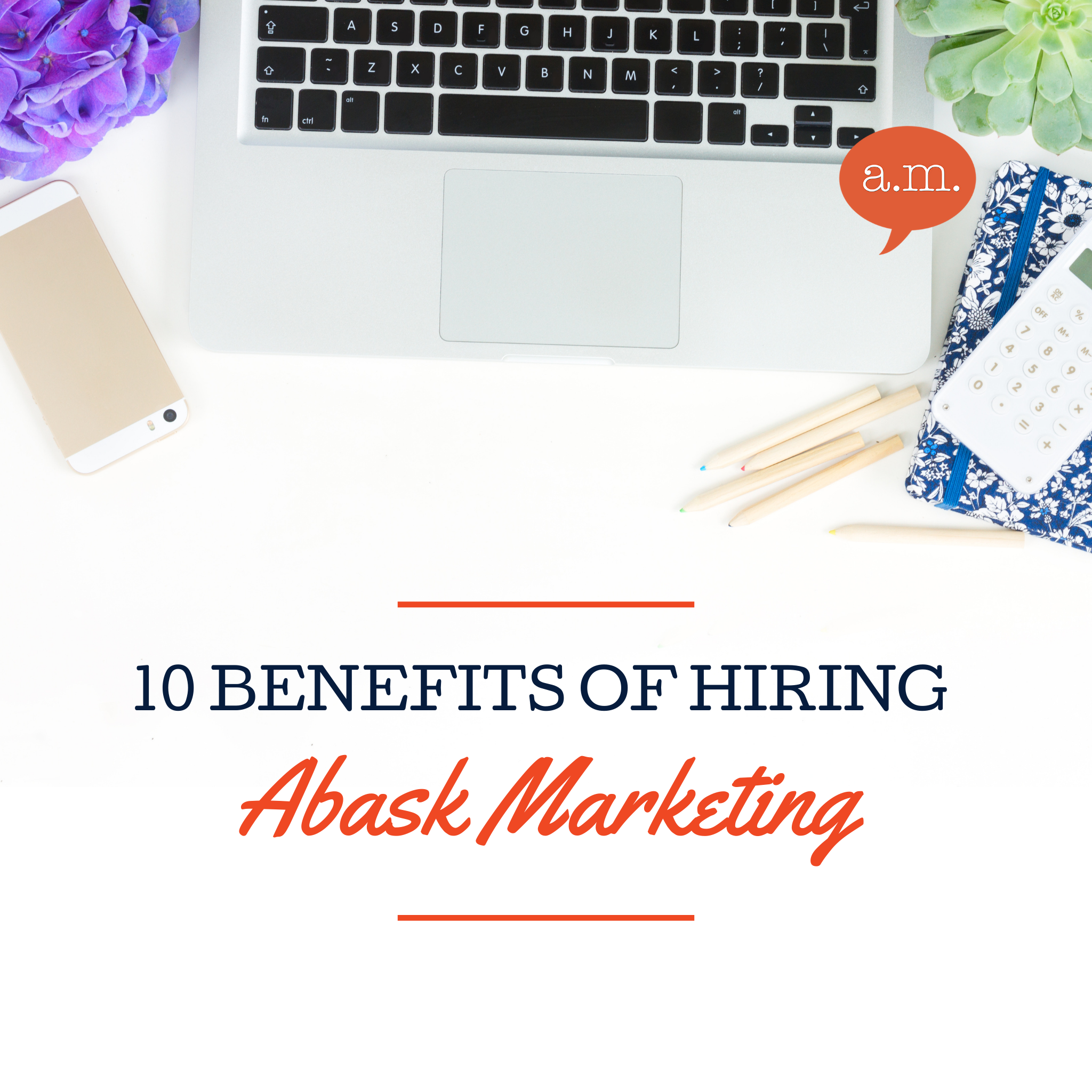 10 Reasons To Hire Abask Marketing